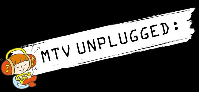 """""""一流の証"""" 日本版「MTV Unplugged」セットリスト集"""