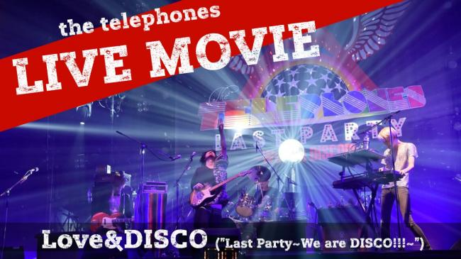 """「Love&DISCO」ライブ映像サムネイル(2015年11月3日開催『the telephones Presents """"Last Party~We are DISCO!!!~""""』@さいたまスーパーアリーナ)"""