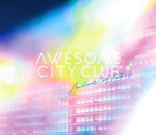 Awesome City Club 4th Album「Awesome City Tracks 4」